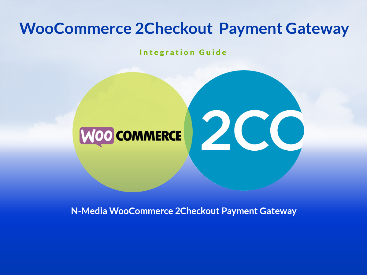 WooCommerce 2Checkout Payment Gateway Setup Guide