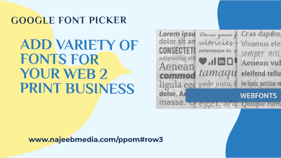 Google Font Picker: Add Variety Of Fonts For Your Web To Print Business.