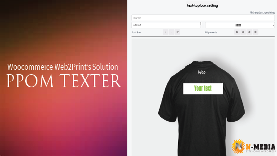 WooCommerce Web2Print's solution: PPOM Texter